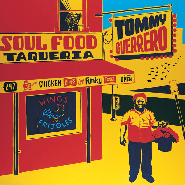 (electronic,indie, downtempo, Mo Wax) Tommy Guerrero - Soul Food Taqueria - 2003, FLAC (tracks+.cue), lossless