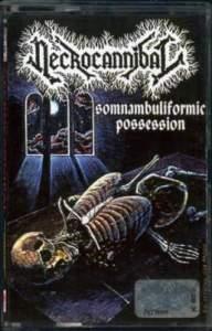 (Death metal) NECROCANNIBAL Somnambuliformic Possession - 1993, MP3 (tracks), 320 kbps